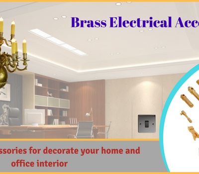 Decorate Your Home and Office Interior Using Brass Electrical Accessories India
