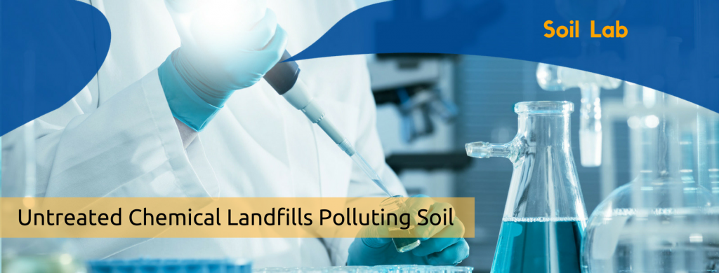 Untreated Chemical Landfills Polluting Soil