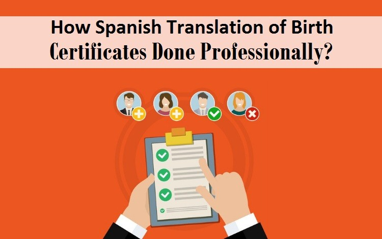 How Spanish Translation Of Birth Certificates Done Professionally?